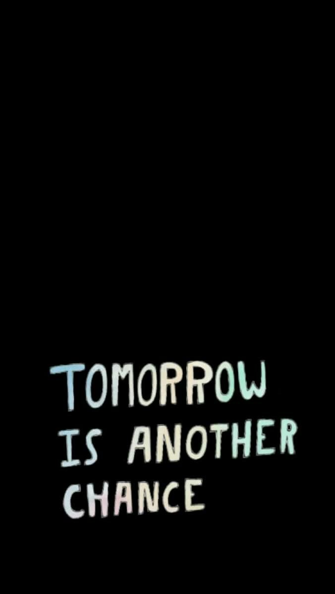 TOMORROW IS ANOTHER CHANCE🐘