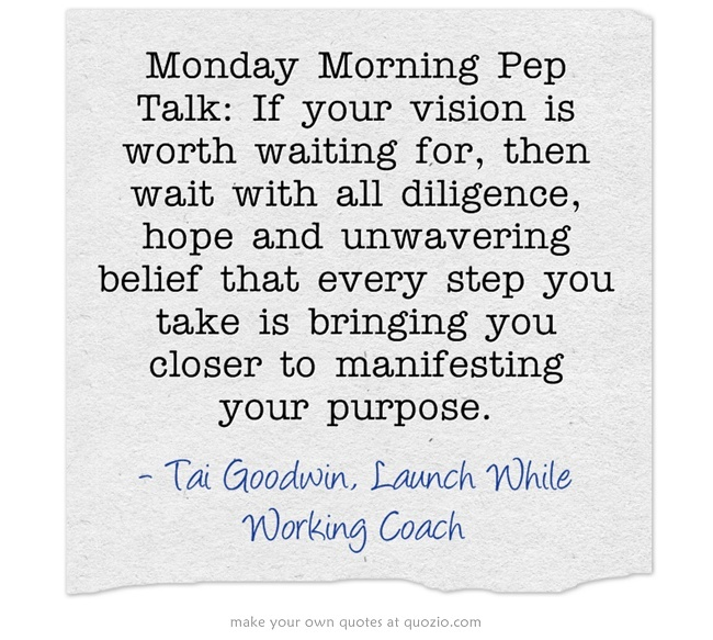 12 best monday morning pep talks images on pinterest monday monday morning pep talk if your vision is worth waiting for then wait with fandeluxe PDF