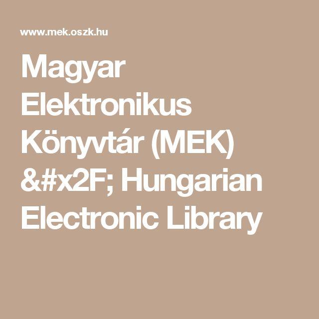 Magyar Elektronikus Könyvtár (MEK) / Hungarian Electronic Library