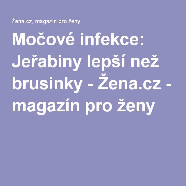 Močové infekce: Jeřabiny lepší než brusinky - Žena.cz - magazín pro ženy