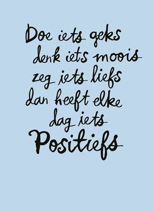 Doe iets geks, denk iets moois, zeg iets liefs, dan heeft elke dag iets positiefs! #Hallmark #HallmarkNL #hallmarkwoensdagwijsheid #woensdagwijsheid #positief