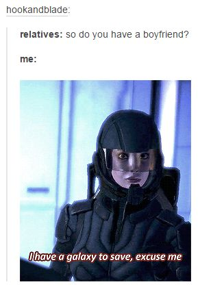 Me (to Mass Effect-loving gamer-girl): So no, then? /:]