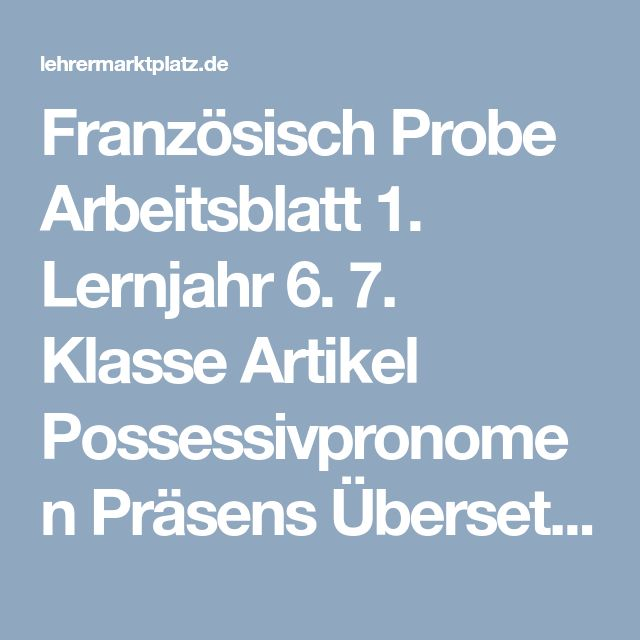 franz sisch probe arbeitsblatt 1 lernjahr 6 7 klasse artikel possessivpronomen pr sens. Black Bedroom Furniture Sets. Home Design Ideas