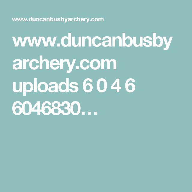 www.duncanbusbyarchery.com uploads 6 0 4 6 6046830…