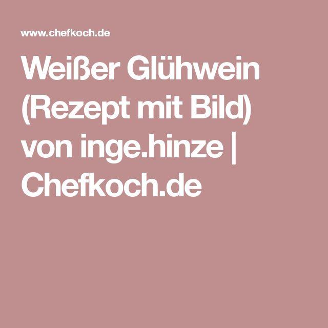 Weißer Glühwein (Rezept mit Bild) von inge.hinze | Chefkoch.de