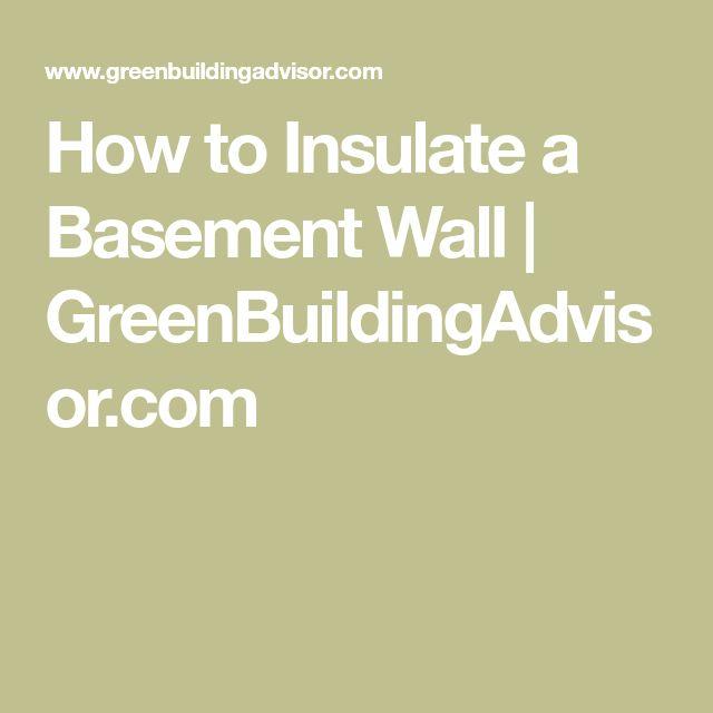 Best 25+ Insulating Basement Walls Ideas On Pinterest
