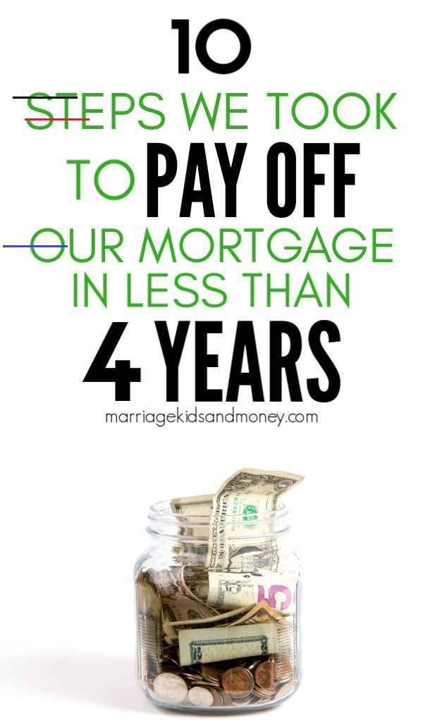 We Re Mortgage Free Here Are The 10 Steps We Took To Pay Off Our Loan In Less Than 4 Years Marriage Ki In 2020 Pay Off Mortgage Early Mortgage Free Mortgage Payoff