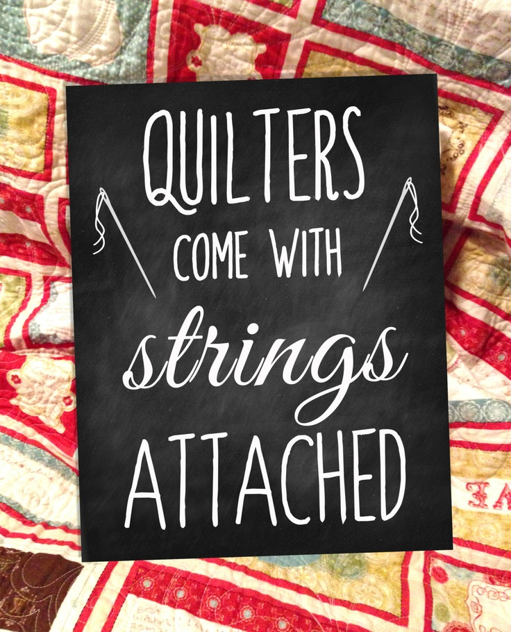 Quilter Chalkboard Sign - Quilters come with strings Attached - Crafty Chalkboard. $30.00, via Etsy.