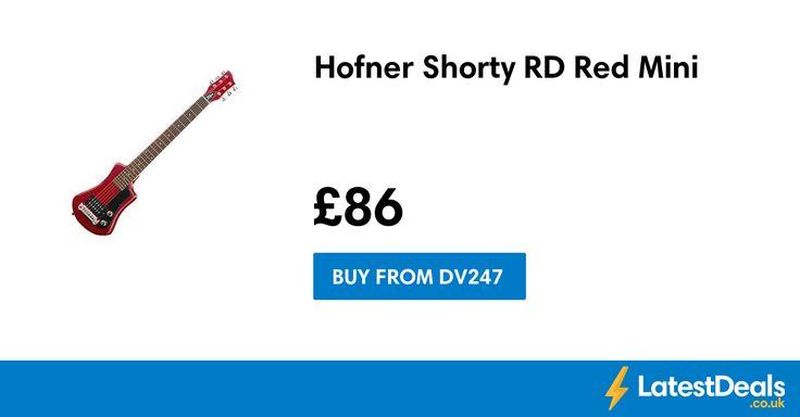 Hofner Shorty RD Red Mini, £86 at Dv247