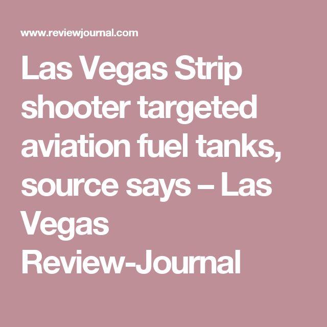 Las Vegas Strip shooter targeted aviation fuel tanks, source says – Las Vegas Review-Journal