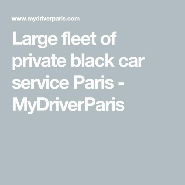 Large fleet of private black car service Paris - MyDriverParis