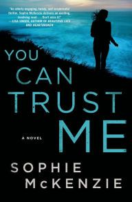 You Can Trust Me: A Novel by Sophie McKenzie | NOOK Book (eBook) | Barnes & Noble®