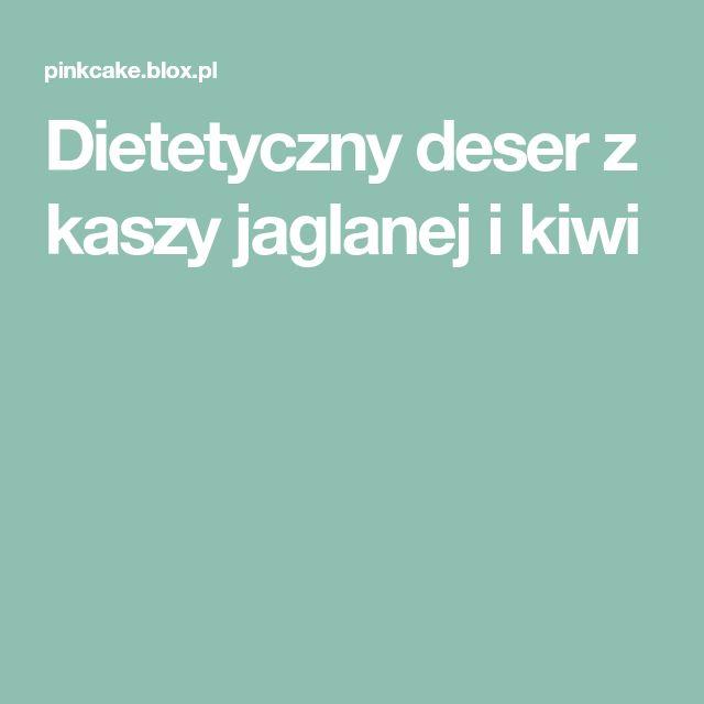 Dietetyczny deser z kaszy jaglanej i kiwi