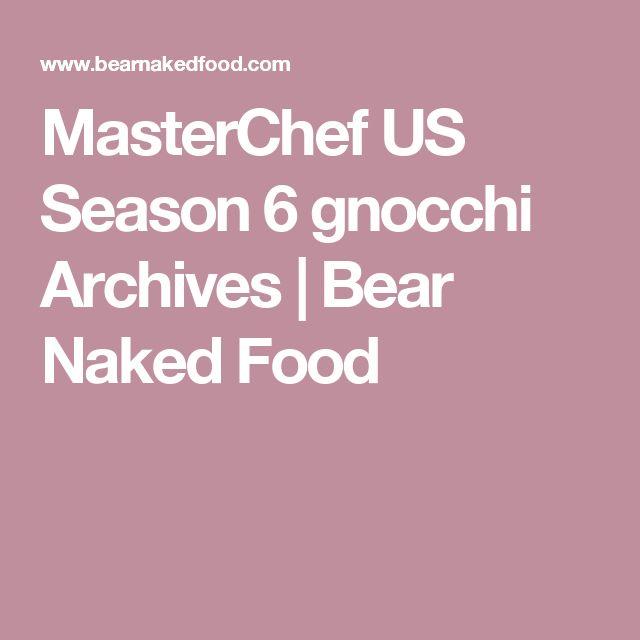 MasterChef US Season 6 gnocchi Archives | Bear Naked Food