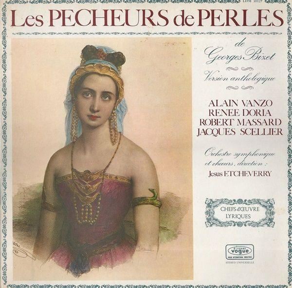 Georges Bizet / Alain Vanzo, Renée Doria, Robert Massard And Jacques Scellier - Orchestre Symphonique , Direction Jésus Etcheverry - Les Pecheurs De Perles (Vinyl, LP) at Discogs