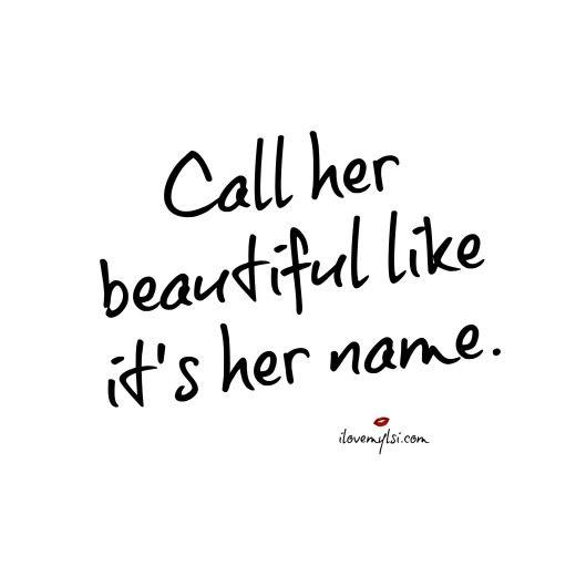 call her beautiful