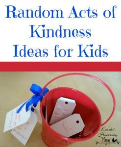 Random Acts of Kindness Ideas for Kids - Enchanted Homeschooling Mom - Enchanted Homeschooling Mom