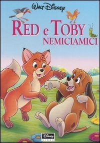 Red e Toby - Nemiciamici (The Fox and the Hound) Disney