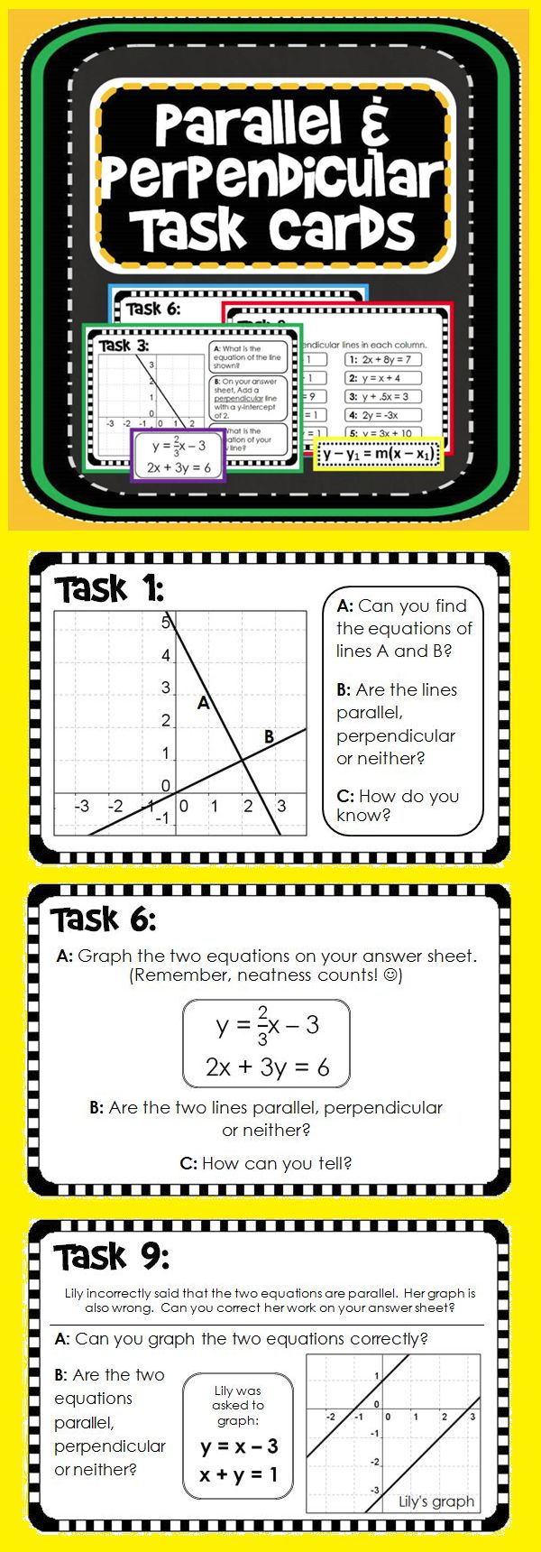 Students work through 30 questions on 10 task cards in this task cards activity. Questions range from finding the equations of graphs to determine if lines lines are parallel, perpendicular or neither to finding an error in a hypothetical student's work. A student answer sheet and answer key are included.