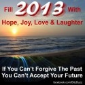Happy New Year – Fill 2013 with Hope Joy Love and Laughter