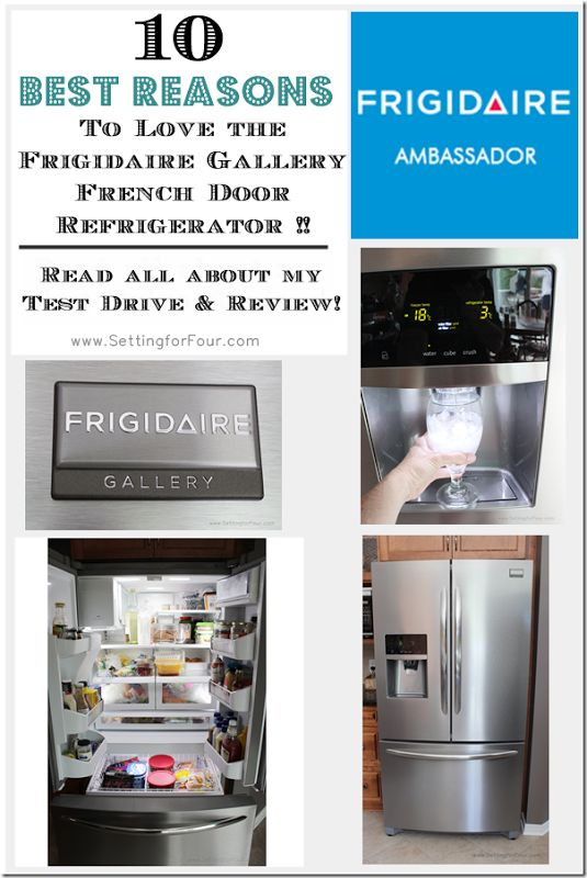 10 Best Reasons to Love the Frigidaire Gallery French Door Refrigerator from Setting for Four b