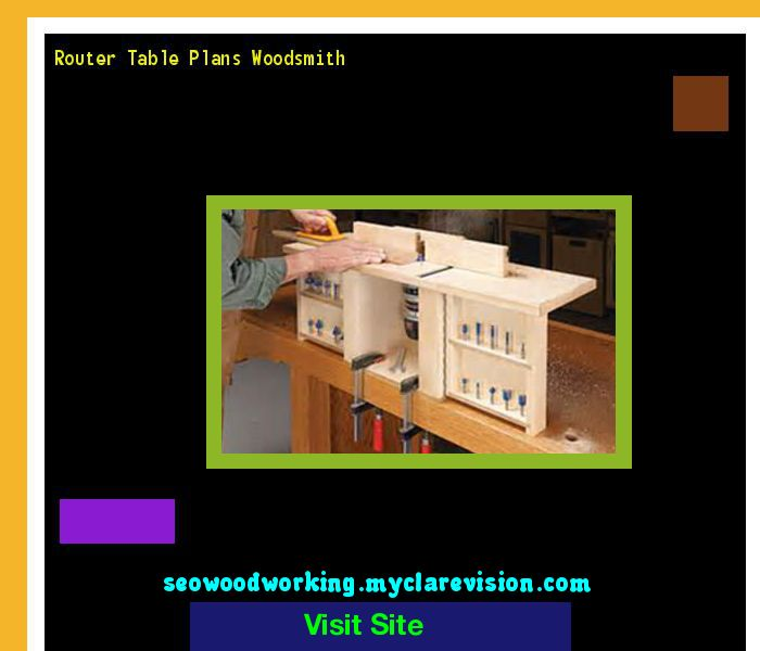Router table plans woodsmith 181100 woodworking plans and projects router table plans woodsmith 181100 woodworking plans and projects 11012403 pinterest router table plans router table and woodworking plans greentooth Gallery