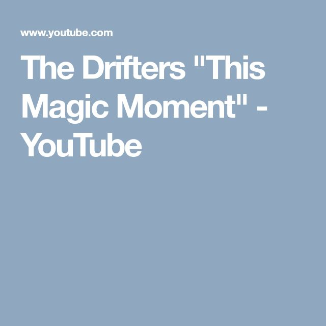 "The Drifters ""This Magic Moment"" - YouTube"