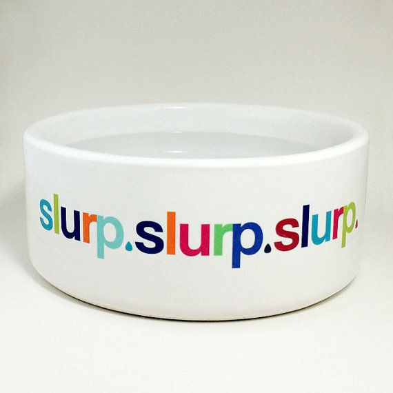 Dog Water Bowl Slurp Slurp Slurp - Ceramic Funny Dog Water Pet Bowls
