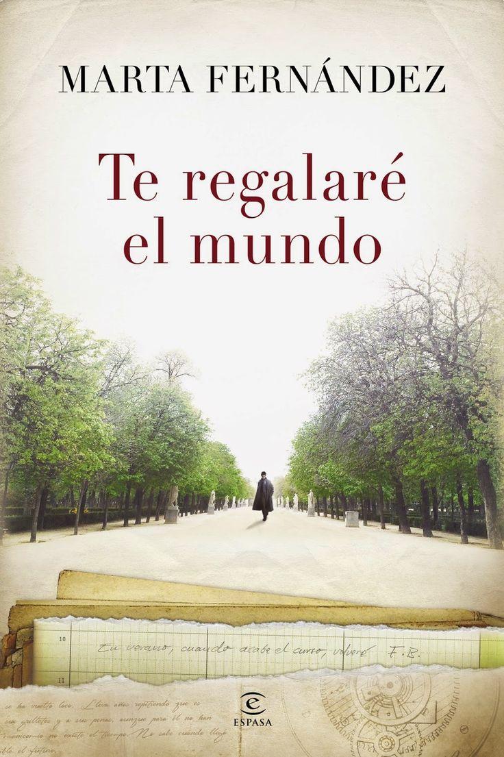 Pero Qué Locura de Libros.: Te regalaré el mundo de Marta Fernández