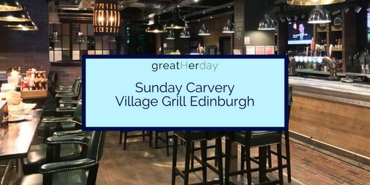 Sunday Carvery at Village Grill Edinburgh