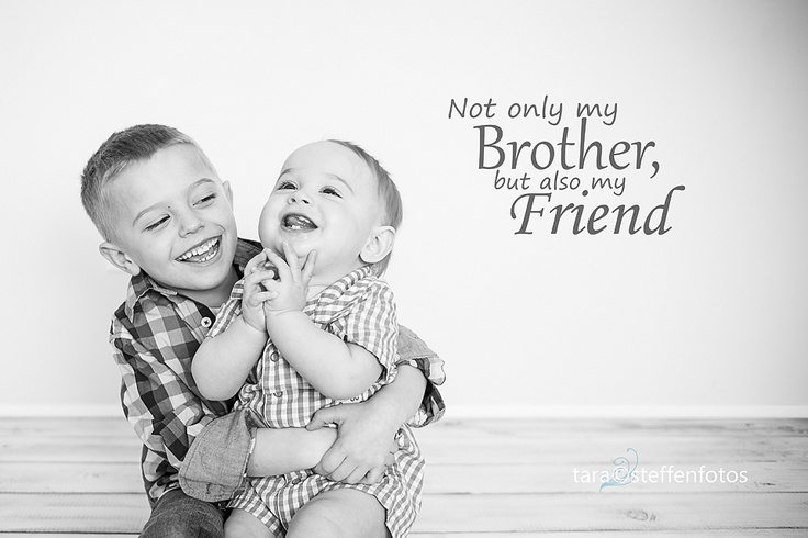 I use this saying for sibling pictures