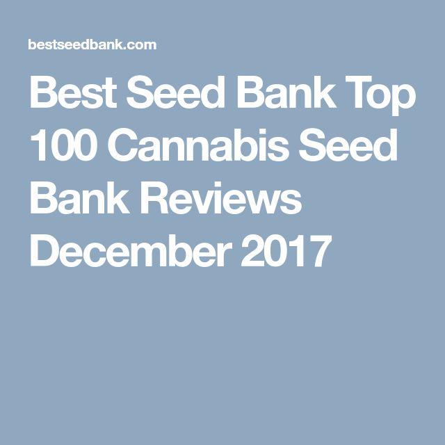 Best Seed Bank Top 100 Cannabis Seed Bank Reviews December 2017
