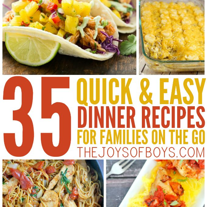 Dinnertime can be hard when you have a busy schedule.  Here are 35 quick and easy dinner recipes for the family on the go.