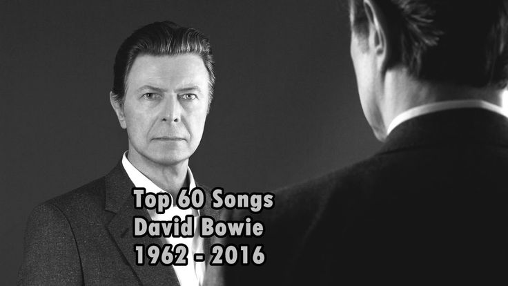 Top 60 Songs David Bowie 1962 - 2016