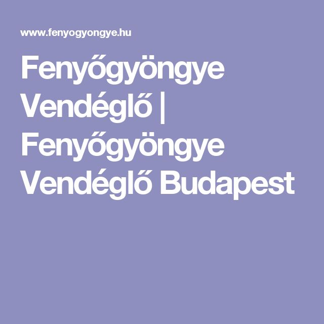 Fenyőgyöngye Vendéglő   Fenyőgyöngye Vendéglő Budapest