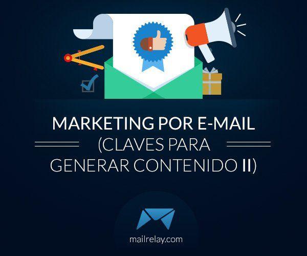 Marketing por e-mail ( Claves para generar contenido II ) http://blgs.co/8iJ659