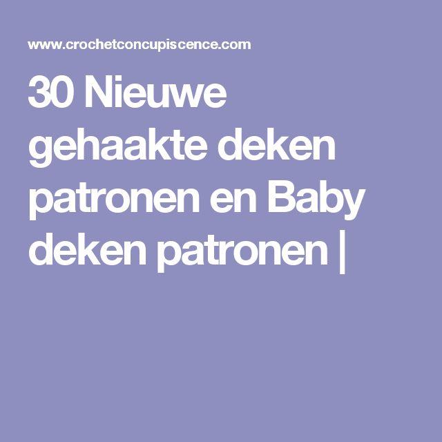 30 Nieuwe gehaakte deken patronen en Baby deken patronen |