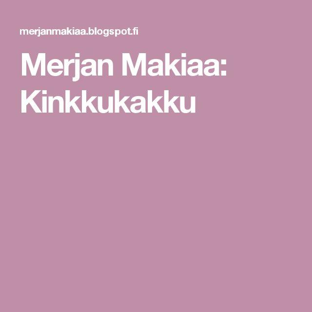 Merjan Makiaa: Kinkkukakku