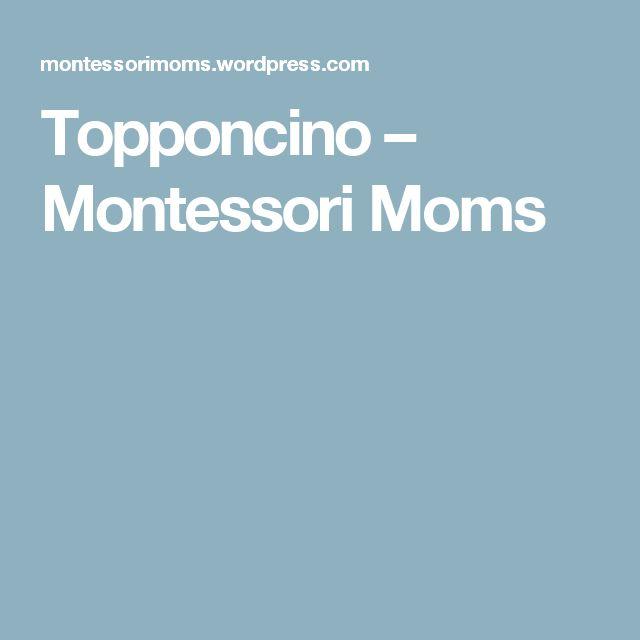 Topponcino – Montessori Moms