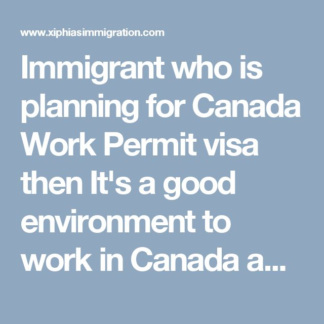 Immigrant who is planning for Canada Work Permit visa then It's a good environment to work in Canada and get a chance to earn in Canadian dollars.
