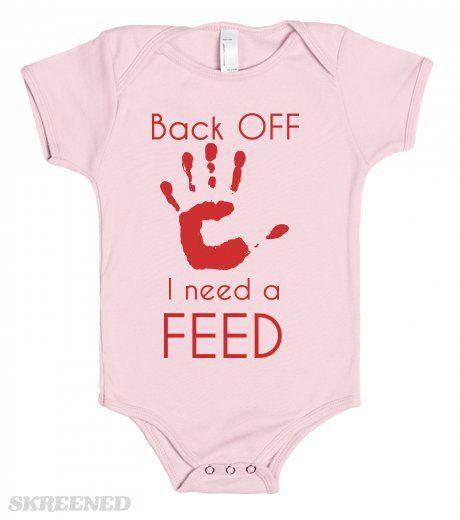 Back OFF .. I need a Feed - Baby Tees