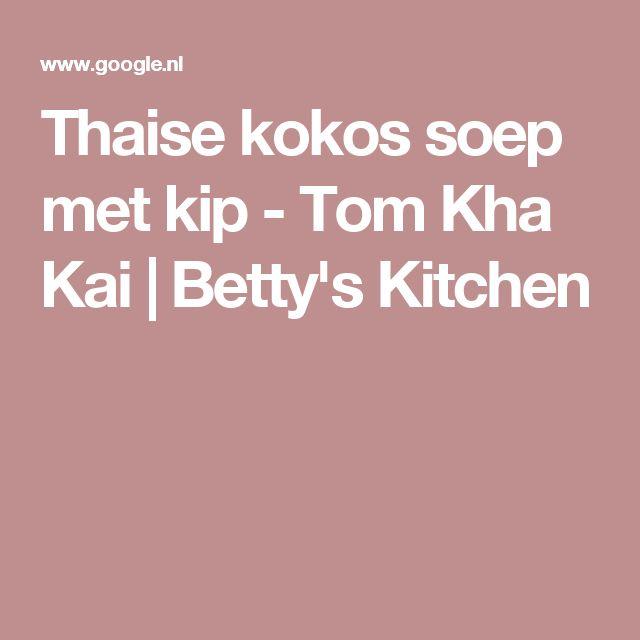 Thaise kokos soep met kip - Tom Kha Kai   Betty's Kitchen
