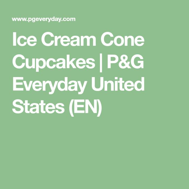 Ice Cream Cone Cupcakes | P&G Everyday United States (EN)