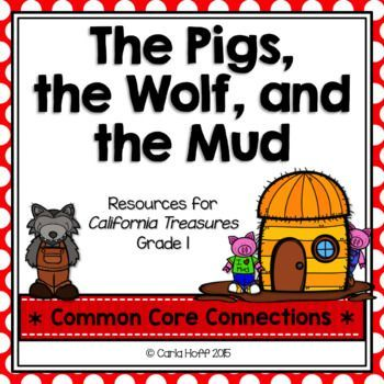 Common Core-aligned supplemental resources for The Pigs, the Wolf, and the Mud (First Grade Treasures).  Reading Comp, fluency, word work, high frequency words, writing/grammar!