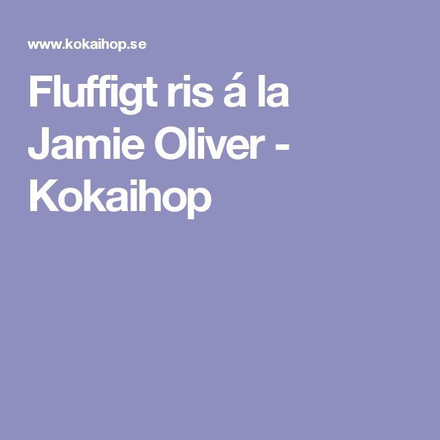 Fluffigt ris á la Jamie Oliver - Kokaihop