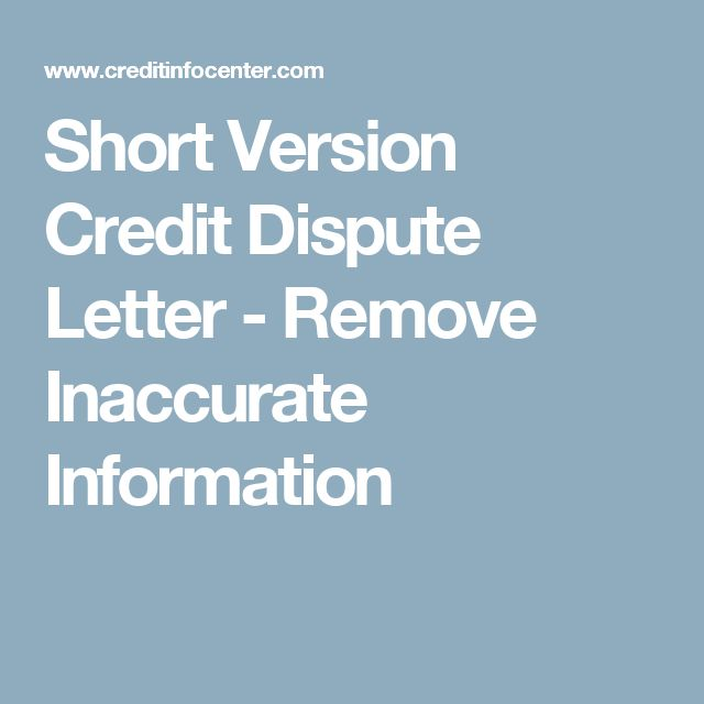 Short Version Credit Dispute Letter - Remove Inaccurate Information