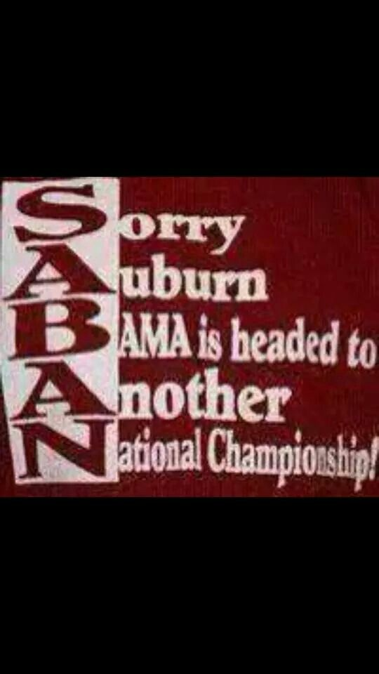 Yes we were. ... and did... and WON!  ROLLLLL TIDE BABY!   WOOOOHOOOOOO