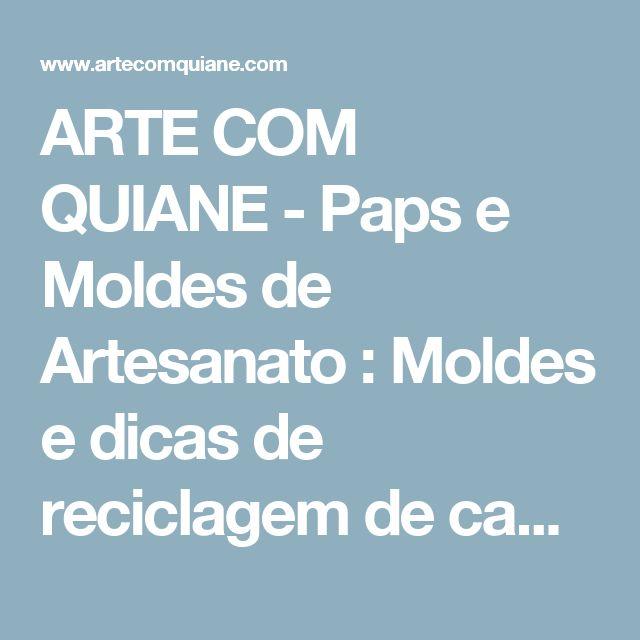 ARTE COM QUIANE - Paps e Moldes de Artesanato : Moldes e dicas de reciclagem de camisas!