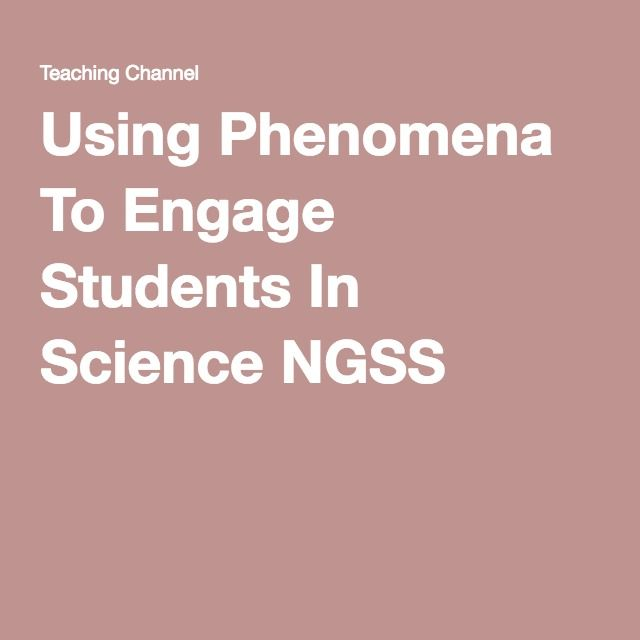 Using Phenomena To Engage Students In Science NGSS