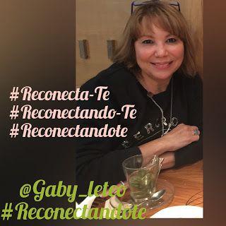 ReconectandoTe con Gaby Leteo: Hacer las cosas desde el corazón.